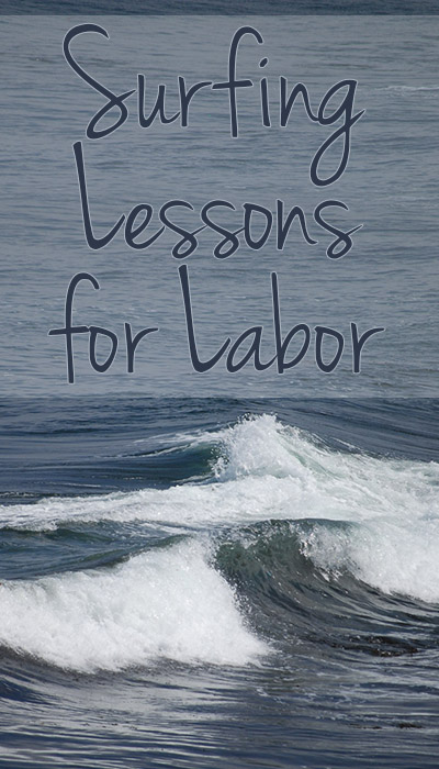 Surfing Lessons For Labor